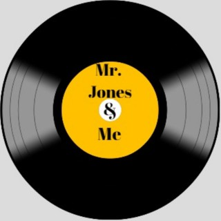 Mr. Jones & Me