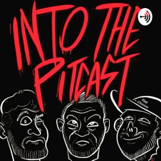INTOTHEPITcast