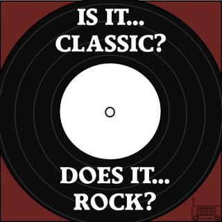 Is It Classic? Does It Rock?