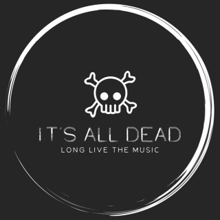 It's All Dead - Music Podcast