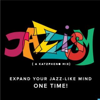 Jazzism (a katzpheno mix)