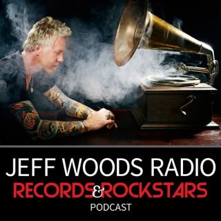 Jeff Woods Radio, Records & Rockstars Podcast