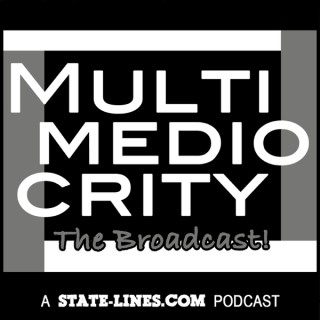 MULTIMEDIOCRITY: The Broadcast!