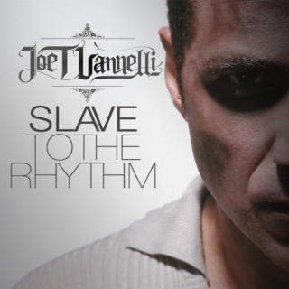 """Joe T Vannelli """"Slave To The Rhythm"""" Official"""