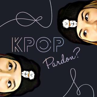 K-Pop Pardon?