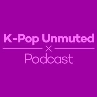 K-Pop Unmuted