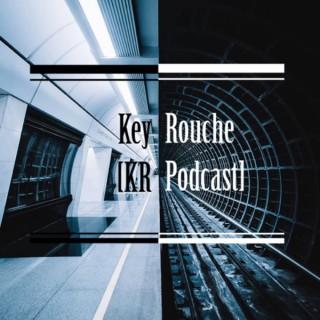 Key Rouche [KR Podcast]
