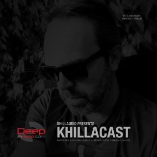 Khillaudio presents KhillaCast