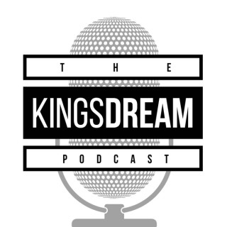 KINGS DREAM LIVE [Podcast]