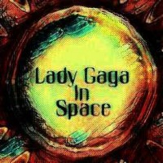 Lady Gaga In Space ©™