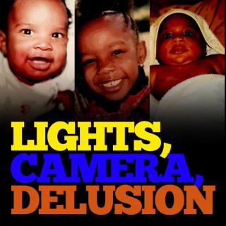Lights Camera Delusion