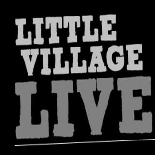 Little Village Live