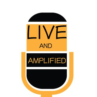 Live and Amplified #Livecast