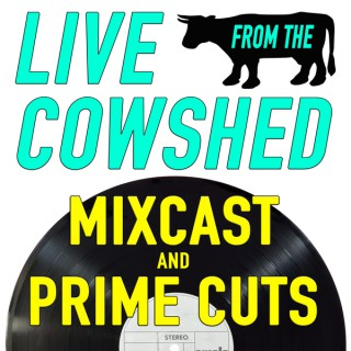 Live From The Cowshed Podcast