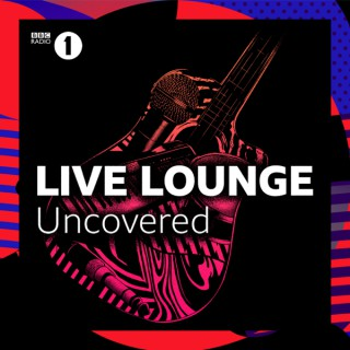 Live Lounge Uncovered