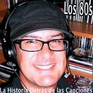 Los 80s - La Historia Detrás de las Canciones
