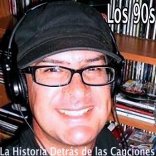 Los 90s - La Historia Detrás de las Canciones