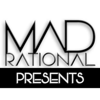 M.A.D Rational Presents