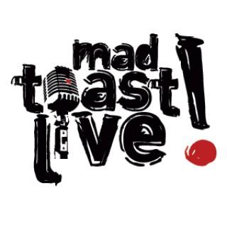MAD TOAST LIVE!