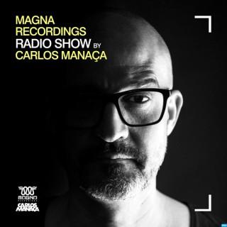 Magna Recordings Radio Show by Carlos Manaça