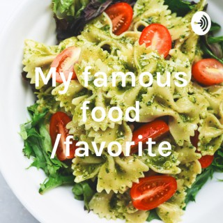 My famous food /favorite