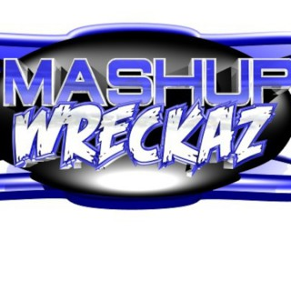 Mashup Wreckaz Radio