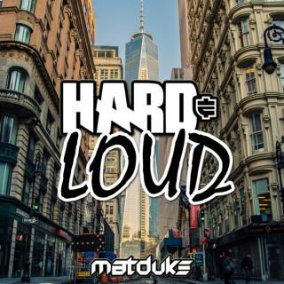 Matduke presents The Hard & Loud Podcast (Hardstyle, Happy Hardcore)