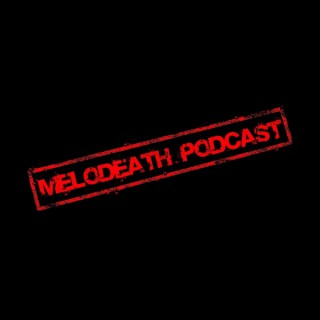 Melodeath Podcast