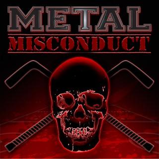 Metal Misconduct