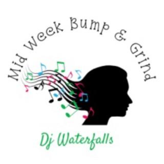 Mid Week Bump & Grind