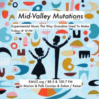 Mid-Valley Mutations