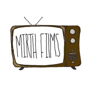 Mirth Films | Kinda Live, Kinda Livin Podcast