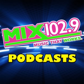 Mix 102.9 Podcasts