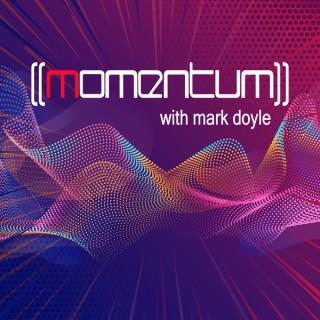 Momentum with Mark Doyle