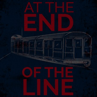 At The End Of The Line