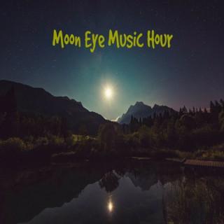 Moon Eye Music Hour