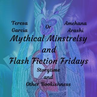 Mythical Minstrelsy and Flash Fiction Fridays