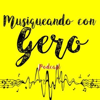 Musiqueando con Gero