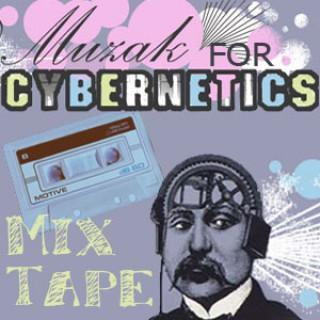 Muzak For Cybernetics Mixtape