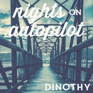 Nights on Autopilot with Dinothy