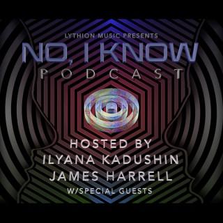 No, I Know