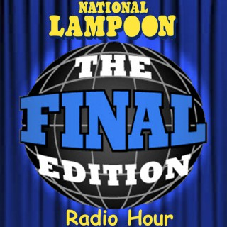 National Lampoon Presents The Final Edition Radio Hour