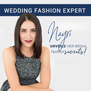 Nayri - The Wedding Fashion Expert Podcast