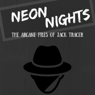 Neon Nights: The Arcane Files of Jack Tracer