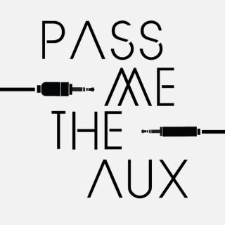 Pass Me The Aux