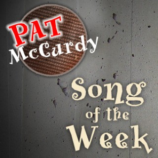 Pat McCurdy's Song of the Week