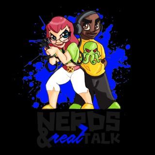 Nerds & Real Talk