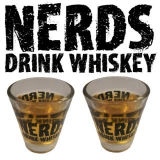 Nerds Drink Whiskey