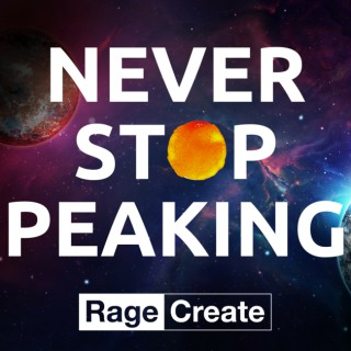 Never Stop Peaking  - Motivation for Your Creative Maniac Mind