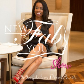 New Fab You Show Podcast with the fabulous Dorris Burch